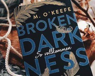 Broken Darkness - So vollkommen von M O'Keefe