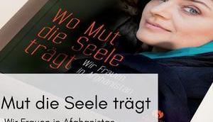 Seele trägt: Frauen Afghanistan Nahid Shahalimi