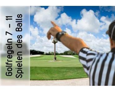 Golfregel 7-11, kurz und knapp