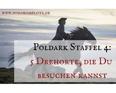 Poldark Staffel 4: 5 Drehorte, die Du besuchen kannst