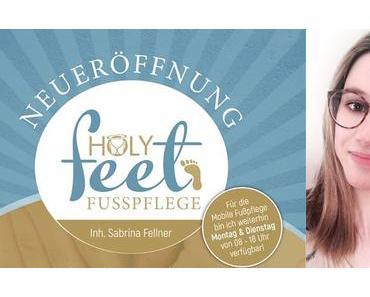 NEUERÖFFNUNG: Holyfeet Fußpflege – Sabrina Fellner