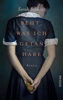 Rezension: Seht, was ich getan habe - Sarah Schmidt