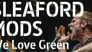 Sleaford Mods live Love Green