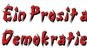 Prosit Demokratie!