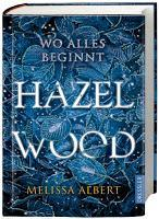 Rezension: Hazel Wood. Wo alles beginnt - Melissa Albert