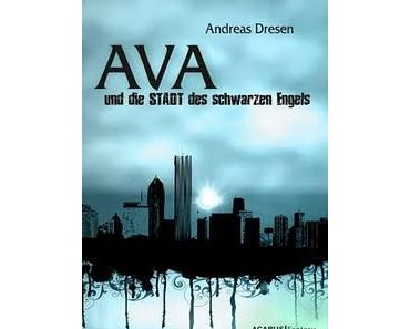 Ava und die STADT des schwarzen Engels von Andreas Dresen
