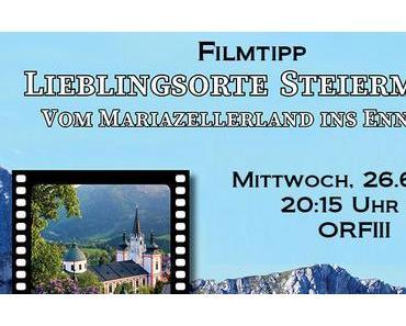 """Filmtipp: """"Lieblingsorte Stmk. Teil2 – Vom Mariazellerland ins Ennstal"""""""
