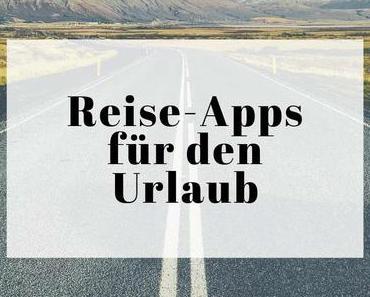 Die besten Reise-Apps für deinen Urlaub für iOS und Android
