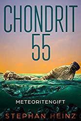 [Rezension] Chondrit 55: Meteoritengift von Stephan Heinz