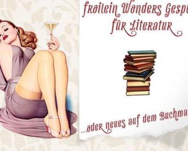 Froilein Wonders Gespür für Literatur… oder neues auf dem Buchmarkt im September 2019