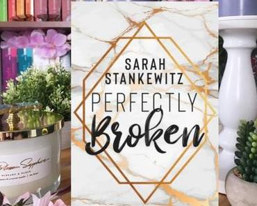 |Rezension| Sarah Stankewitz - Perfectly Broken