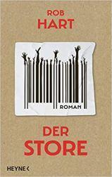 "[Rezension] ""Der Store"", Rob Hard (Heyne)"
