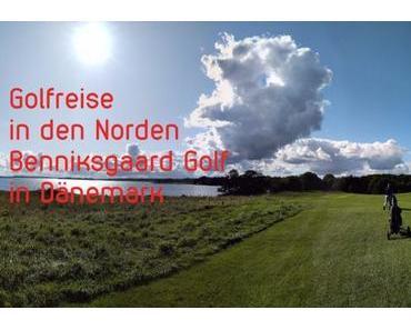 Golfreise in den hohen Norden – Teil 1