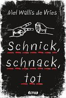 Rezension: Schnick, schnack, tot - Mel Wallis de Vries