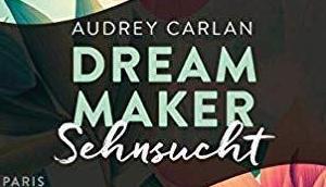 [Rezension] Audrey Carlan Dream Maker Sehnsucht