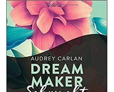 [Rezension] – Audrey Carlan Dream Maker – Sehnsucht #1