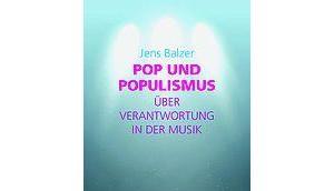 Jens Balzer Populismus