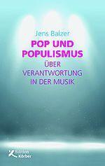 Jens Balzer – Pop und Populismus