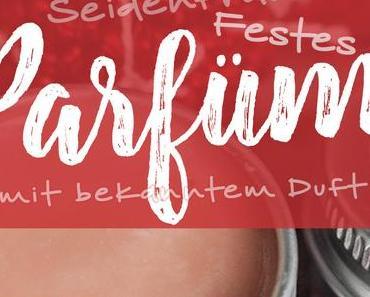 »Seidenfrau« Festes Parfüm mit bekanntem Duft