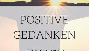 Positive Gedanken Zehn Tipps mehr Glück weniger Jammern