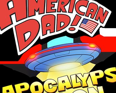 Amercian Dad! Apocalypse Soon - Für iOS und Android erhältlich