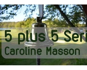 Wer ist bitte Caroline Masson