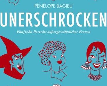 {Rezension} Unerschrocken Band 1 + 2 von Pénélope Bagieu