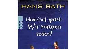 """[Rezension] Hans Rath """"Und Gott sprach: müssen reden"""""""