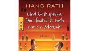 """[Rezension] Hans Rath """"Und Gott sprach: Teufel auch Mensch!"""""""