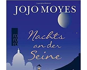 """[Rezension] Jojo Moyes """"Nachts an der Seine"""""""