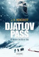 Rezension: Djatlov Pass. Die Rückkehr zum Berg des Todes - J. H. Moncrieff