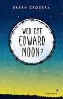 Rezension: Wer ist Edward Moon? - Sarah Crossan