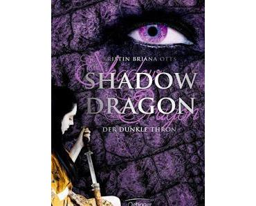[Rezension] Shadow Dragon, Bd. 2: Der dunkle Thron - Kristin Briana Otts
