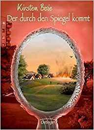 """[Rezension] Kirsten Boie """"Der durch den Spiegel kommt"""""""