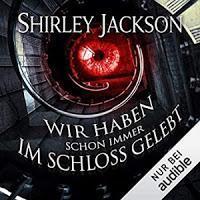 Rezension: Wir haben schon immer im Schloss gelebt - Shirley Jackson