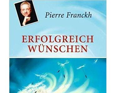 """[Rezension] Pierre Frankh """"Erfolgreich Wünschen"""""""