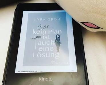 [REVIEW] Kyra Groh: Gar kein Plan ist auch eine Lösung