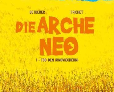 {Rezension} Die Arche Neo von Stéphane Betbeder & Paul Frichet