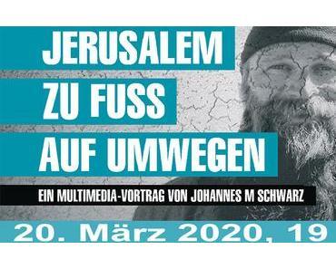 Termintipp: JERUSALEM ZU FUSS AUF UMWEGEN
