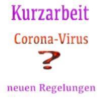 Kurzarbeit in der Corona-Krise -die neuen Regelungen!