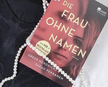 [Rezension] Die Frau ohne Namen | Greer Hendricks & Sarah Pekkanen