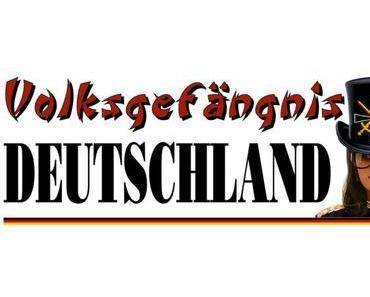 Volksgefängnis Deutschland, einsperren und dann wird alles gut…
