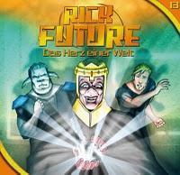 Rezension: Rick Future 13 - Das Herz einer Welt (Sven Matthias/Hoerspielprojekt)