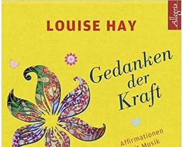 """[Rezension] Louise l Hay """"Gedanken der Kraft"""""""