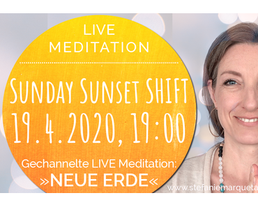 Sunday Sunset SHIFT: Live Channeling & Meditation »NEUE ERDE«