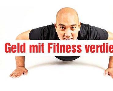Geld mit Fitness verdienen – so klappts