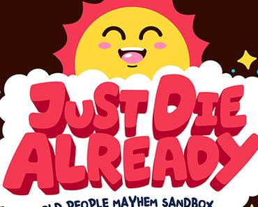Just Die Already - Diesem Sommer kommt das Sandbox-Game