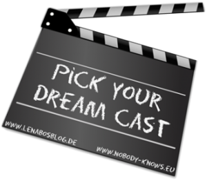 Pick your Dream Cast – Flames 'n' Roses
