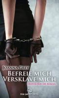 Joanna Grey – Befreie mich, versklave mich