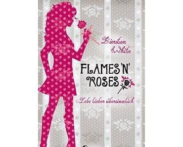 Flames `N`Roses – Lebe lieber übersinnlich von Kiersten White
